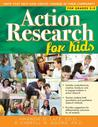 Action Research for Kids: Units That Help Kids Create Change in Their Community