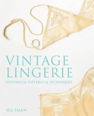 Vintage Lingerie: Historical Patterns and Techniques