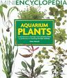 Mini Encyclopedia Of Aquarium Plants (Mini Encyclopedia)