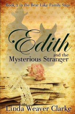Edith and the Mysterious Stranger by Linda Weaver Clarke