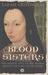Blood Sisters: The Women Who Won the Wars of the Roses