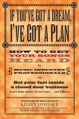 If You've Got a Dream, I've Got a Plan by Kelley Lovelace