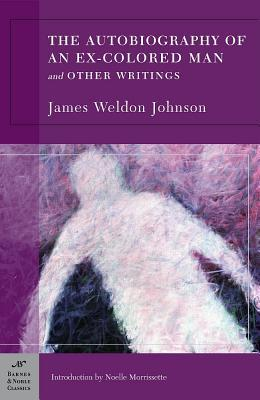 The Autobiography of an Ex-Colored Man and Other Writings by James Johnson