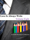 Love Is Always Write: Volume Eight