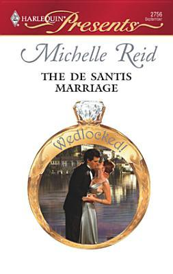 The De Santis Marriage (Wedlocked!) (Harlequin Presents, #2756)