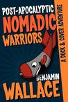 Post-Apocalyptic Nomadic Warriors: A Duck & Cover Adventure