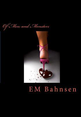 Of Men and Monsters by E. M. Bahnsen