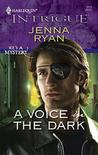 A Voice in the Dark (He's a Mystery #5) (Harlequin Intrigue #1111)