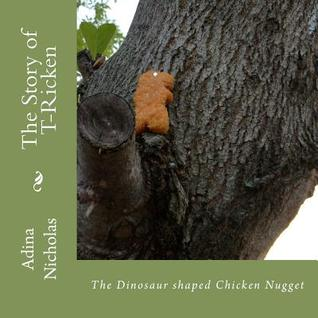 The Story of T-Ricken: The Dinosaur Shaped Chicken Nugget