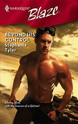 Beyond His Control (SEAL, #3) (Harlequin Blaze #384)