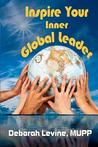 Inspire Your Inner Global Leader by Deborah J. Levine