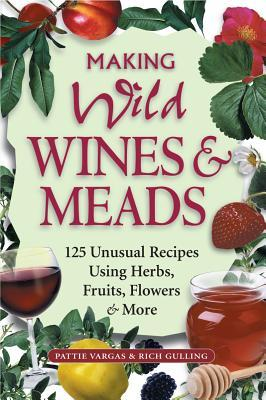 Making Wild Wines and Meads by Pattie Vargas