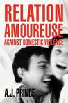 Relation Amoureuse: Against Domestic Violence