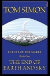The End of Earth and Sky (The Eye of the Maker #1)