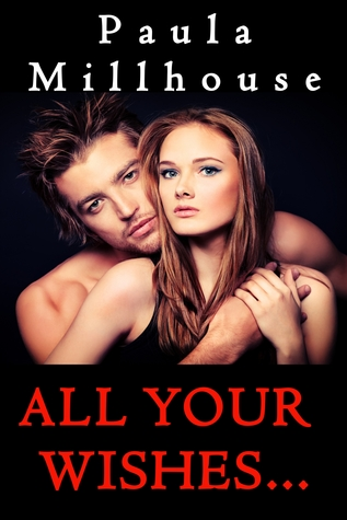 All Your Wishes... (The Wishes Chronicles, #2)