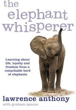 The Elephant Whisperer by Lawrence Anthony