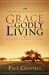 Grace for Godly Living by Paul Chappell