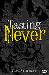 Tasting Never by C.M. Stunich
