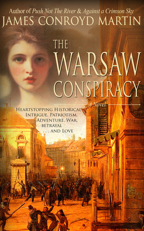 The Warsaw Conspiracy by James Conroyd Martin