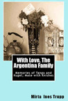 With Love, The Argentina Family: Memories of Tango and Kugel; Mate with Knishes