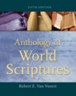 Anthology of World Scriptures by Robert E. Van Voorst