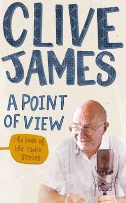 A Point of View. by Clive James by Clive James