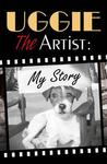 Uggie, the Artist by Uggie