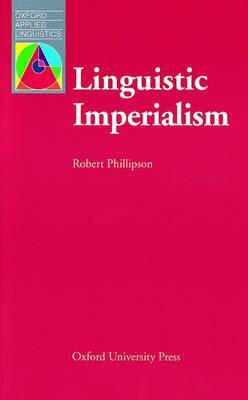 Linguistic Imperialism by Robert Phillipson