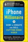 Iphone Millionaire: How to Create and Sell Cutting-Edge Vidiphone Millionaire: How to Create and Sell Cutting-Edge Video EO