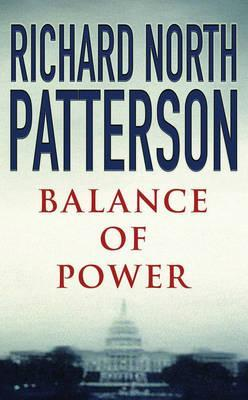 Balance Of Power by Richard North Patterson