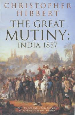 The Great Mutiny: India 1857