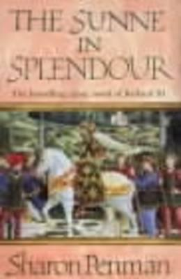 The Sunne in Splendour by Sharon Kay Penman