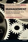 The Financial Times Guide to Management: The Art and Science of Being an Effective Manager