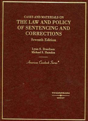 Cases And Materials On The Law And Policy Of Sentencing And C... by Lynn S. Branham