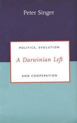A Darwinian Left by Peter Singer