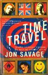 Time Travel: From the Sex Pistols to Nirvana:Pop,Media and Sexuality 1977-96