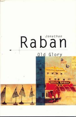Old Glory by Jonathan Raban