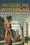 Leaving Everything Most Loved by Jacqueline Winspear