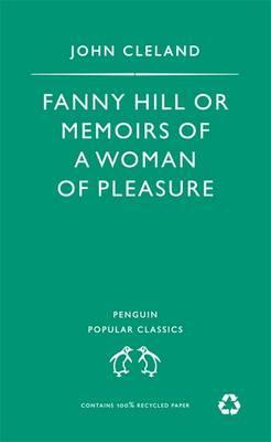 Fanny Hill, or Memoirs of a Woman of Pleasure by John Cleland