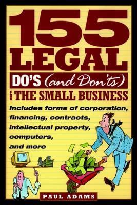 155 Legal Do's, and 155 Legal Dont's, for the Small Business