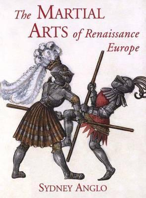 The Martial Arts of Renaissance Europe by Sydney Anglo