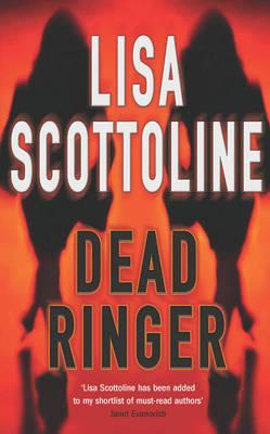 Dead Ringer by Lisa Scottoline