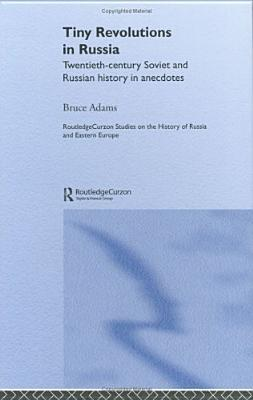 Tiny Revolutions in Russia by Bruce Adams