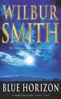 Blue Horizon by Wilbur Smith