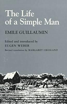 The Life of a Simple Man Life of a Simple Man Life of a Simpl... by Emile Guillaumin