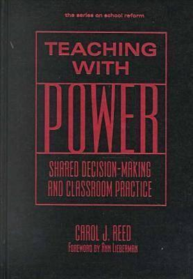 Teaching with Power: Shared Decision-Making and Classroom Practice