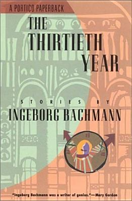 The Thirtieth Year: Stories by Ingeborg Bachmann