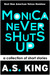 Monica Never Shuts Up