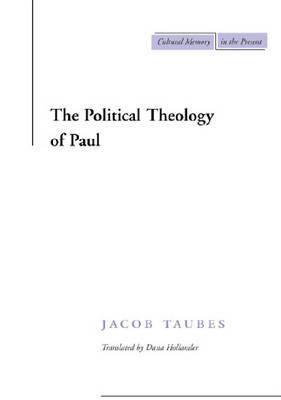 The Political Theology of Paul by Jacob Taubes