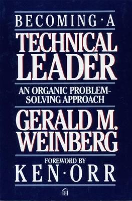 Becoming a Technical Leader by Gerald M. Weinberg